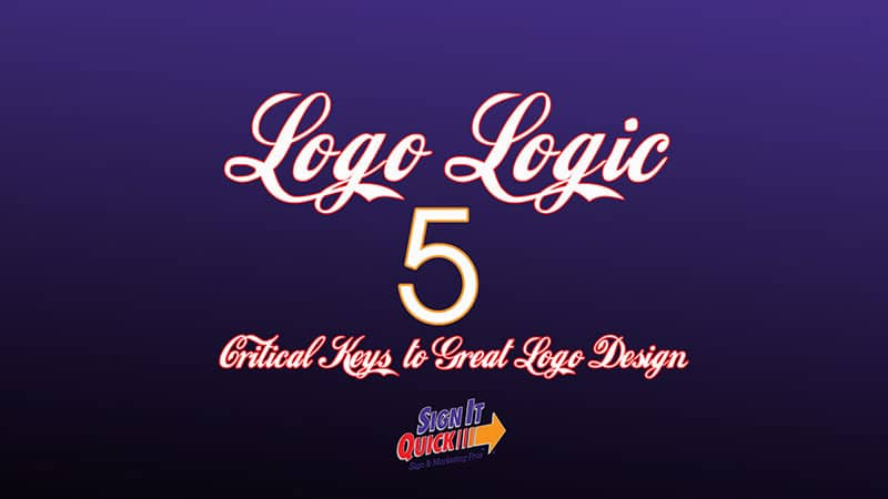 Logo Logic: 5 Critical Keys to Great Logo Design